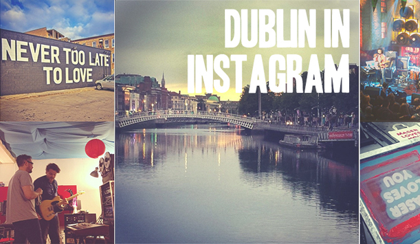 Dublin looks even prettier through Instagram