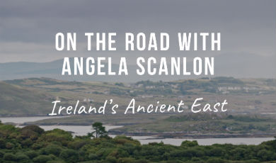 Angela Scanlon Uncovers Ireland's Ancient East