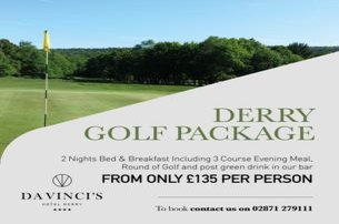 Play a round and enjoy the Derry Golf Package DerryLondonderry with Da Vincis Hotel from only 135 pp