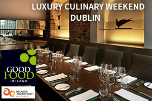 Good Food Ireland Culinary  Cultural Weekend in Dublin City from 690 pps