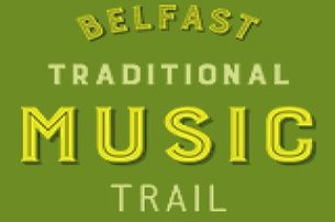Enjoy the Belfast Traditional Music Trail through the city for 15 pp