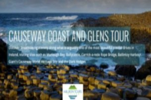 Full Day Guided Causeway Coast and Glens Tour with Milliken Tours Ireland for 55 pp