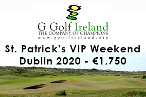 Celebrate with a St Patricks VIP Golf Weekend  Dublin 2020 from 1750 Per Person with G Golf Ireland
