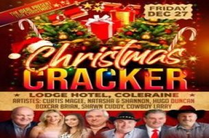Christmas Cracker Entertainment Package with The Lodge Hotel Coleraine from 79 per person sharing