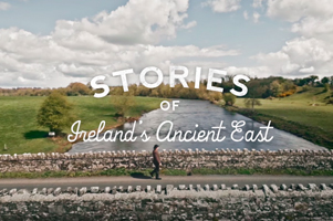 Stories of Ireland's Ancient East